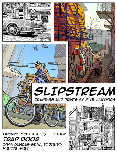 SLIPSTREAM - Drawings and prints by Mike Linkovich - TRAP DOOR - Sept. 11, 7-10pm - 2993 Dundas St. W