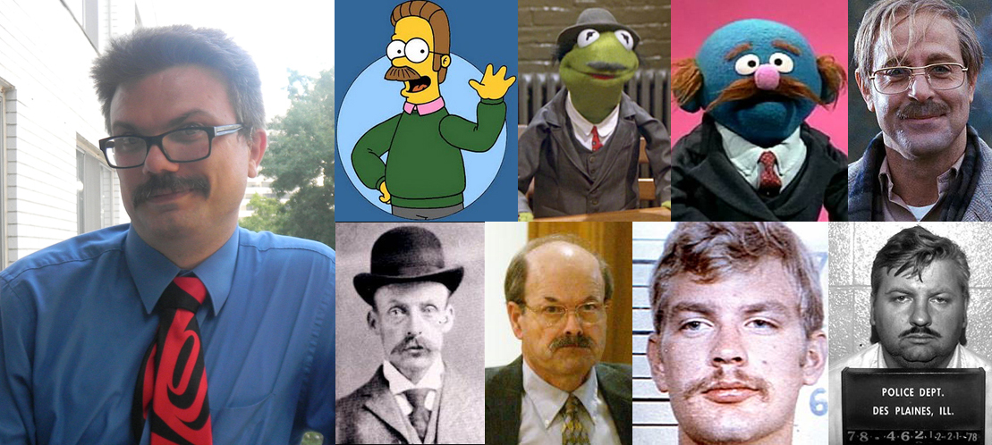Lee and `stache of style resembles a multitude of famous and infamous gentlemen with moustaches including, but not limited to, Ned Flanders, Sesame Street`s Mr. Johnson (Grover`s nemisis), and several serial killers.